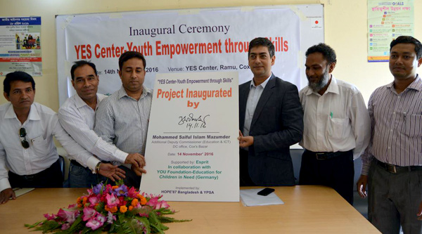"""Inaugural Ceremony of """"YES center -Youth Empowerment through Skills"""" at Ramu, Cox's Bazar"""